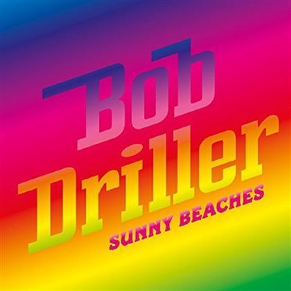 Bob Driller - Sunny Beaches