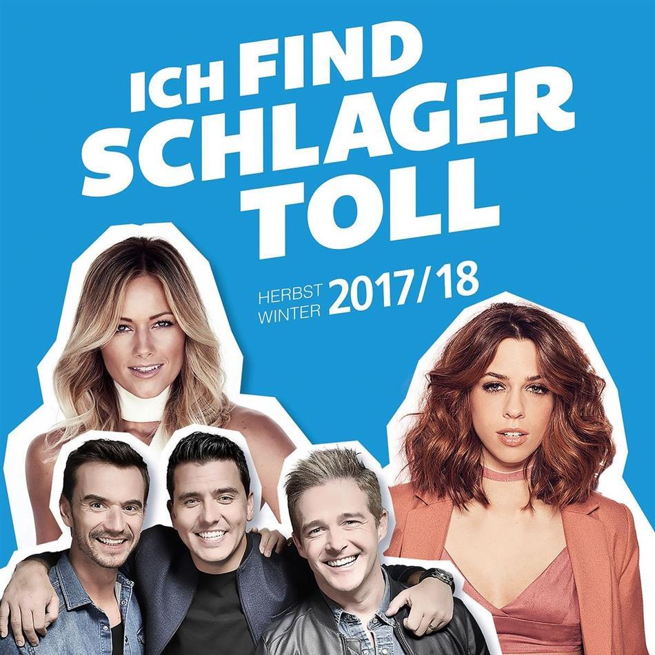 Ich Find' Schlager Toll - Edition Herbst/Winter 2017/18 (2 CDs)