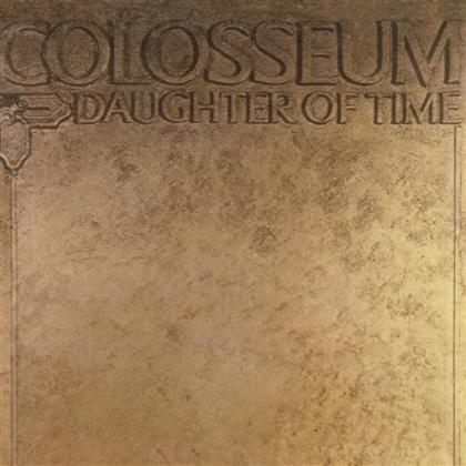 Colosseum - Daughter Of Time - 2017 Reissue