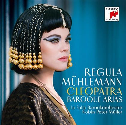 Regula Mühlemann, La Folia Barockorchester, Robin Peter Müller, Johann Adolph Hasse (1699 - 1783), Carl Heinrich Graun (1704-1759), … - Cleopatra - Baroque Arias