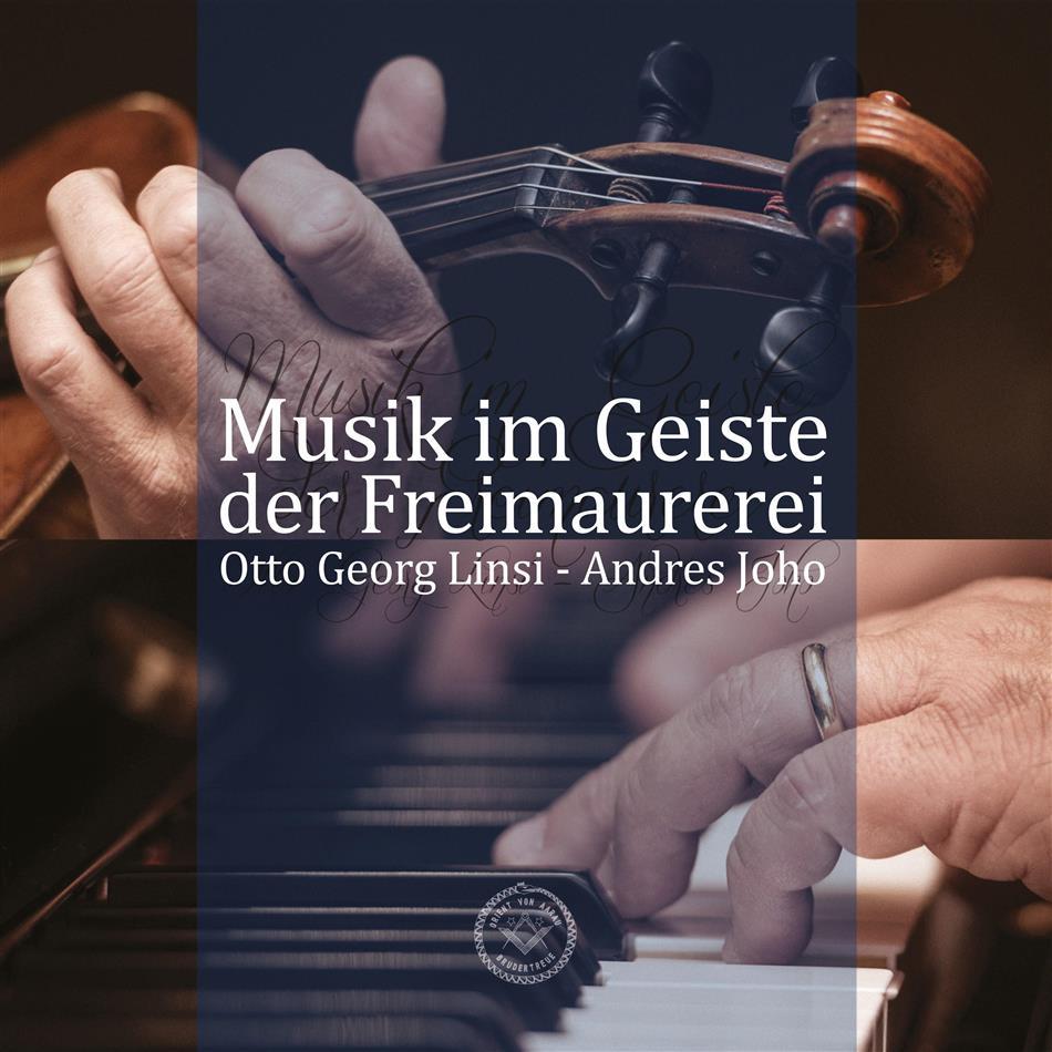 Otto Georg Linsi & Andres Joho - Musik im Geiste der Freimaurerei