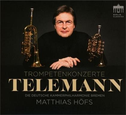 Matthias Höfs, Georg Philipp Telemann (1681-1767) & Deutsche Kammerphilharmonie Bremen - Trompetenkonzerte