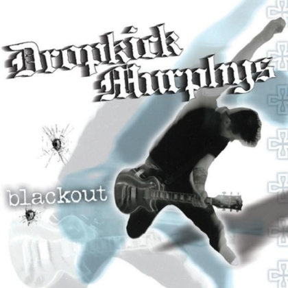 Dropkick Murphys - Blackout - 2017 Reissue (LP)