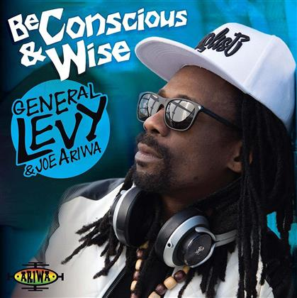 General Levy & Joe Ariwa - Be Conscious And Wise