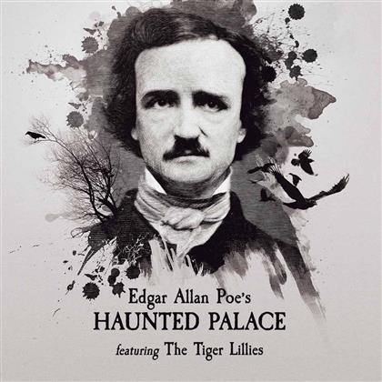 The Tiger Lillies - Edgar Allen Poe's Haunted Palace