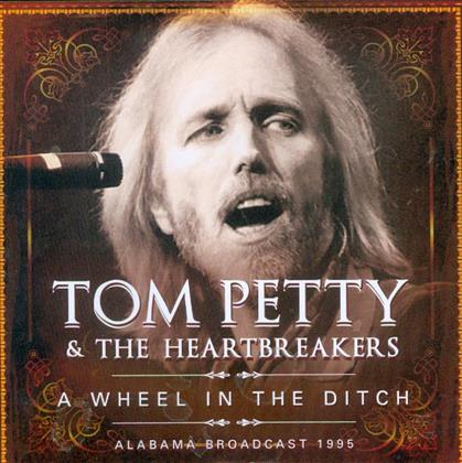 Tom Petty & The Heartbreakers - A Wheel In The Ditch (2 CDs)