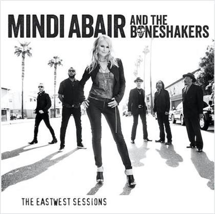 Mindi Abair & The Boneshakers - The Eastwest Sessions
