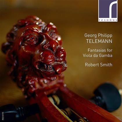 Georg Philipp Telemann (1681-1767) & Robert Smith - Fantasias For Viola Da Gamba