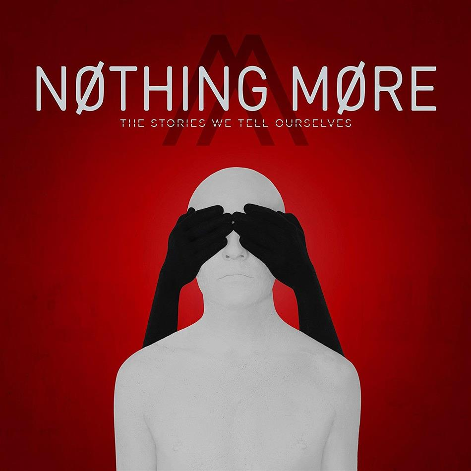 Nothing More - Stories We Tell Ourselves