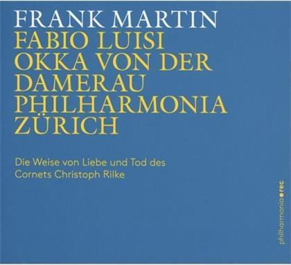 Okka von der Damerau, Frank Martin (1890-1974), Fabio Luisi & Philharmonia Zürich - Die Weise Von Liebe Und Tod Des Cornets Christoph Rilke