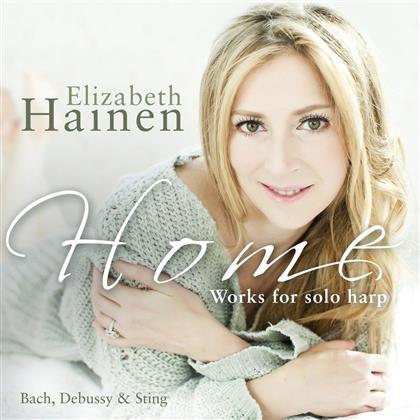 Elisabeth Hainen, Johann Sebastian Bach (1685-1750), Claude Debussy (1862-1918) & Sting - Home: Works For Solo Harp