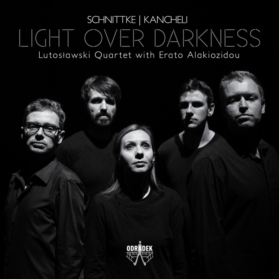 Erato Alakiozidou, Lutoslawski Quartet, Alfred Schnittke (1934-1998) & Giya Kancheli (*1935) - Light Over Darkness