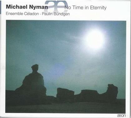 Paulin Bündgen, Michael Nyman (*1944 -) & Ensemble Celadon - No Time In Eternity