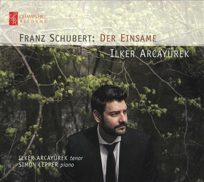 Franz Schubert (1797-1828), Ilker Arcayürek & Simon Lepper - Der Einsame