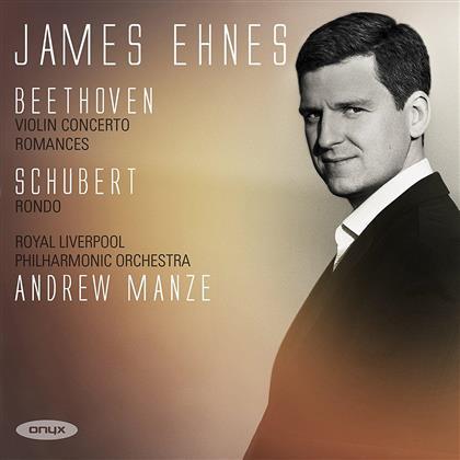 James Ehnes, Ludwig van Beethoven (1770-1827), Franz Schubert (1797-1828), Andrew Manze & Royal Liverpool Philharmonic Orchestra - Violin Concerto Op.61/Romances