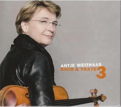 Antje Weithaas, Johann Sebastian Bach (1685-1750) & Eugène Ysaÿe (1858-1931) - Violine Solo