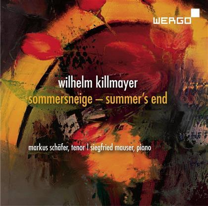 Wilhelm Killmayer (*1927), Markus Schäfer & Siegfried Mauser - Sommersneige