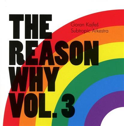 Goran Kajfes Subtropic Arkestra - Reason Why Vol. 3