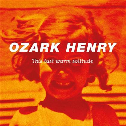 Ozark Henry - This Last Warm Solitude (Music On Vinyl, 2 LPs)