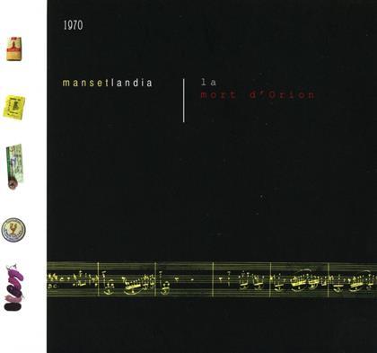 Mansetlandia - La Mort D'orion - Remasterise En 2016 (Remastered)