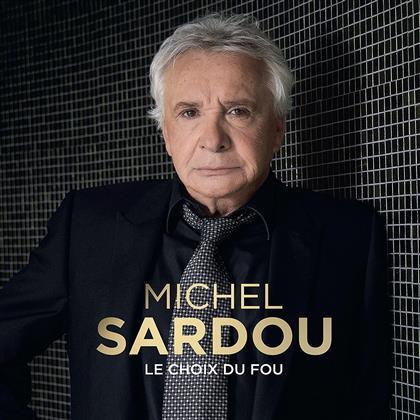 Michel Sardou - Le Choix Du Fou (Digipack)
