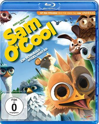 Sam O'Cool - Ein schräger Vogel hebt ab! (2014)