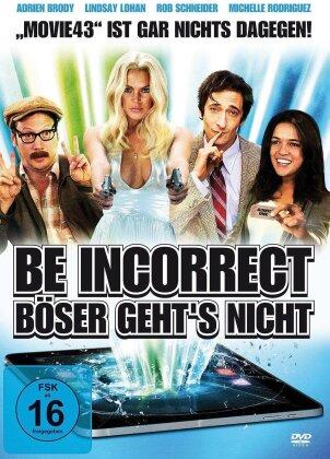 Be Incorrect - Böser geht's nicht (2013)