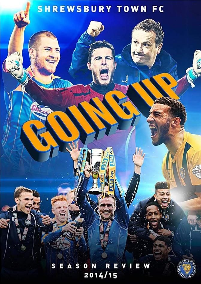 Going Up - Shrewsbury Town FC - Season Review 2014/15