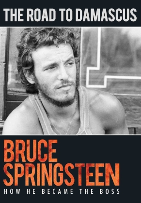 Bruce Springsteen - The Road to Damascus - How He Became the Boss (Inofficial)