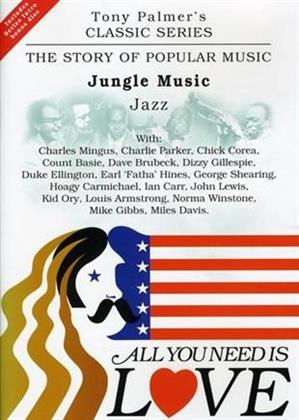 All You Need Is Love: The Story of Popular Music - Jungle Music: Jazz - Tony Palmer Vol. 3