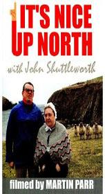It'S Nice Up North - With John Shuttleworth