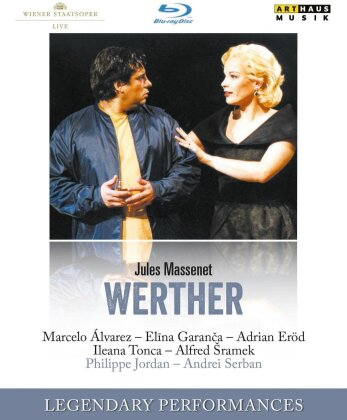 Wiener Staatsoper, Philippe Jordan, … - Massenet - Werther (Arthaus Musik, Legendary Performances)