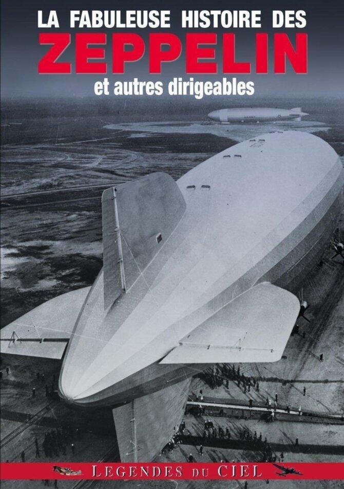 La fabuleuse histoire des Zeppelin et autres dirigeables (s/w)