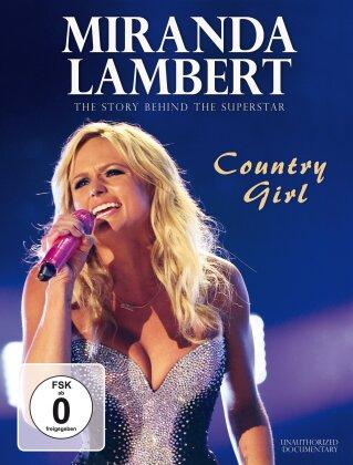 Miranda Lambert - Country Girl - The Story behind the Superstar (Inofficial)