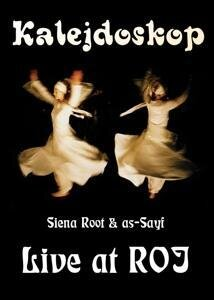 Siena Root & As-sayi - Kalejdoskop - Live at Roj