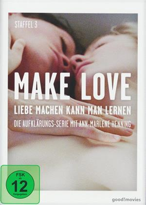 Make Love - Liebe machen kann man lernen - Staffel 3