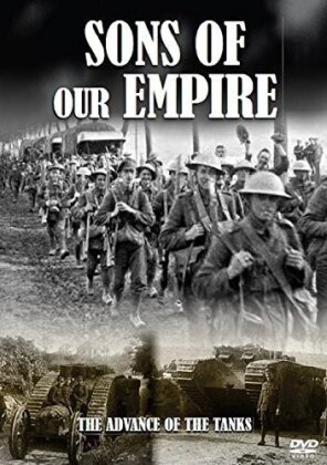 Sons Of Our Empire - The Advance Of The Tanks (First World War Collection)