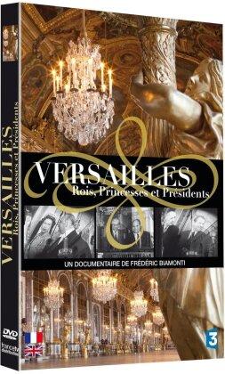 Versailles - Rois, princesses et présidents