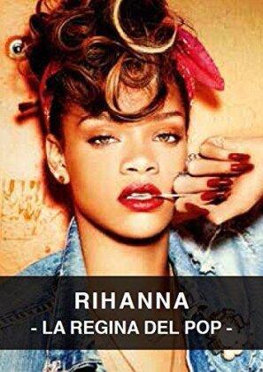 Rihanna - La regina del pop