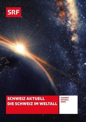Schweiz Aktuell - Die Schweiz im Weltall - SRF Dokumentation