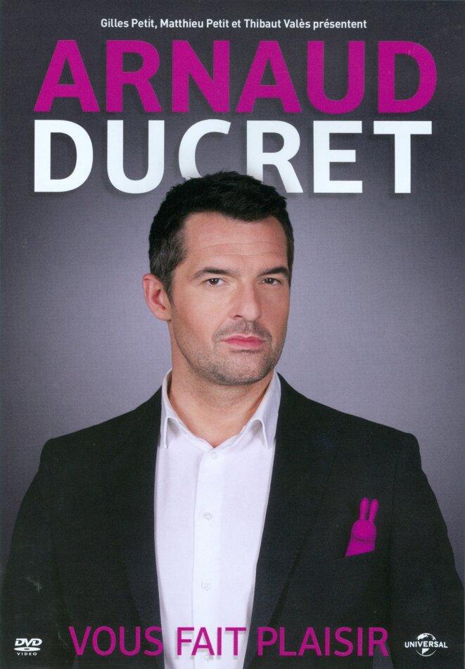 Arnaud Ducret - Vous fait plaisir
