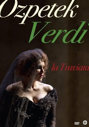 Orchestra del Teatro di San Carlo, Ferzan Ozpetek & Carmen Giannattasio - Verdi - La Traviata (Unitel Classica)