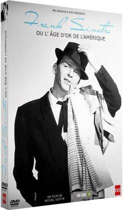 Frank Sinatra - Frank Sinatra - Ou l'âge d'or de l'Amérique