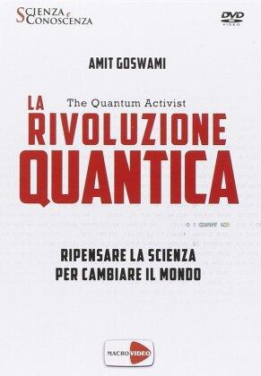 La rivoluzione quantica - Ripensare la scienza per cambiare il mondo