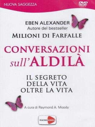 Conversazioni sull'aldilà - Il segreto della vita oltre la vita