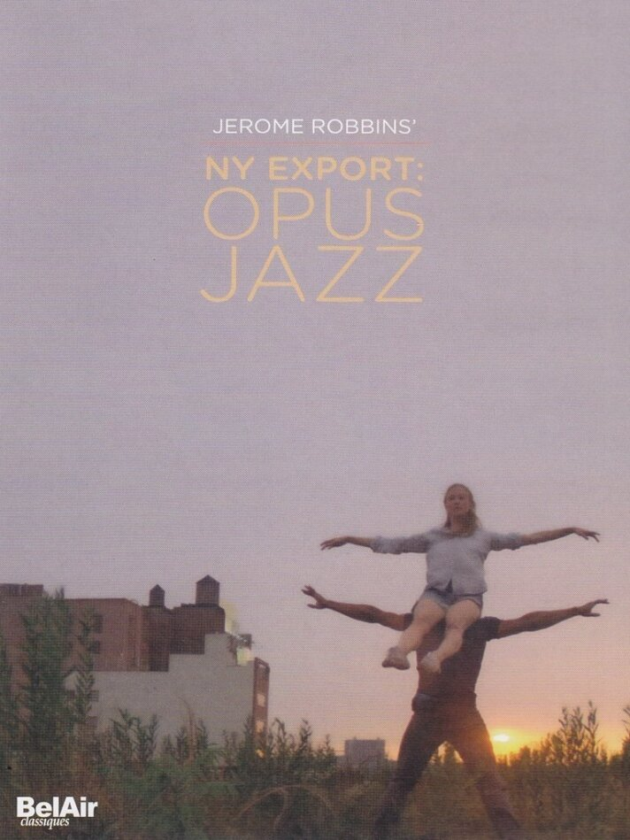 New York City Ballet & Jerome Robbins - Ny Export: Opus Jazz (Bel Air Classique)