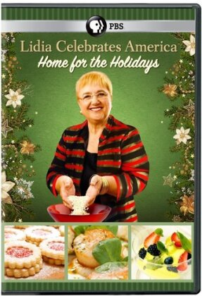 Lidia Celebrates America - Home For The Holidays