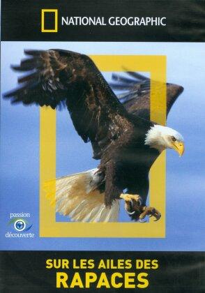 National Geographic - Sur les ailes des rapaces