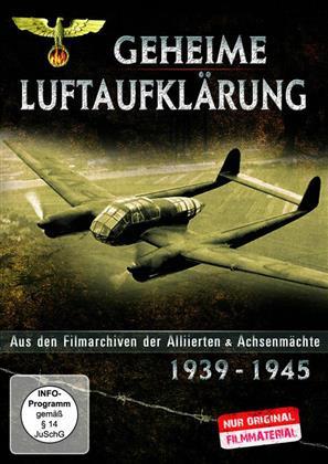 Geheime Luftaufklärung - Aus den Filmarchiven der Allieerten & Achsenmächte 1939 - 1945