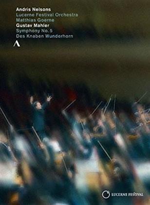 Lucerne Festival Orchestra, Andris Nelsons, … - Mahler - Symphony No. 5/ Des Knaben Wunderhorn